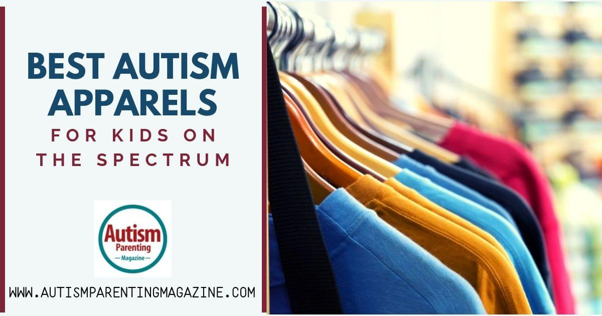 Best Autism Apparels for Kids on the Spectrum https://www.autismparentingmagazine.com/best-autism-apparels/
