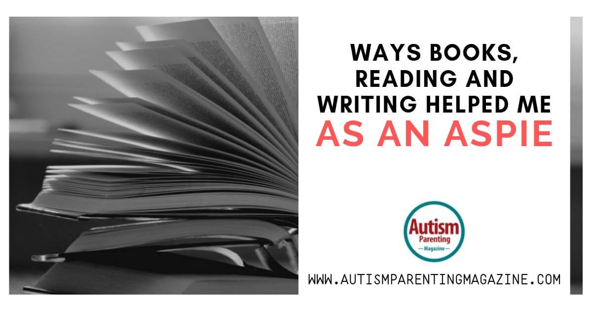 Ways Books, Reading and Writing Helped Me As an Aspie https://www.autismparentingmagazine.com/books-reading-writing-helped-aspie/