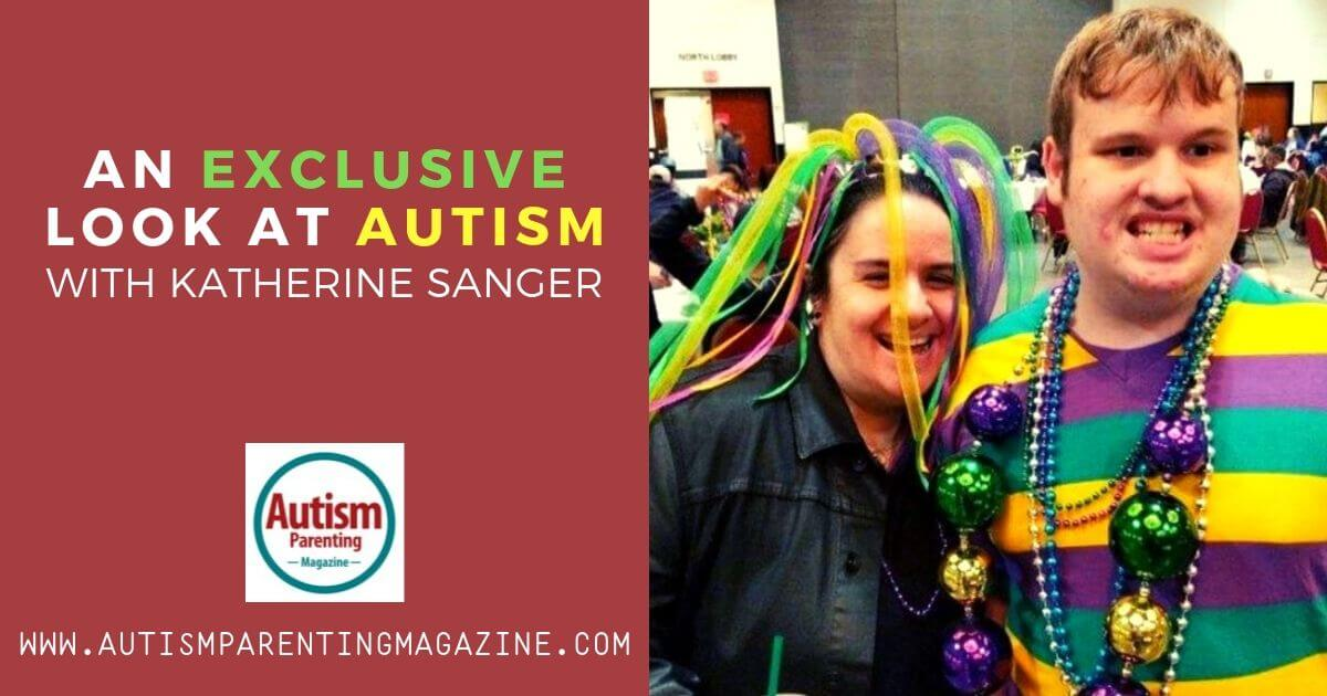 An Exclusive Look at AUTISM With Katherine Sanger https://www.autismparentingmagazine.com/exclusive-look-autism-katherine-sanger/