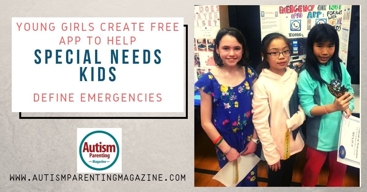Young Girls Create Free App to Help Special Needs Kids Define Emergencies https://www.autismparentingmagazine.com/young-girls-create-free-app/