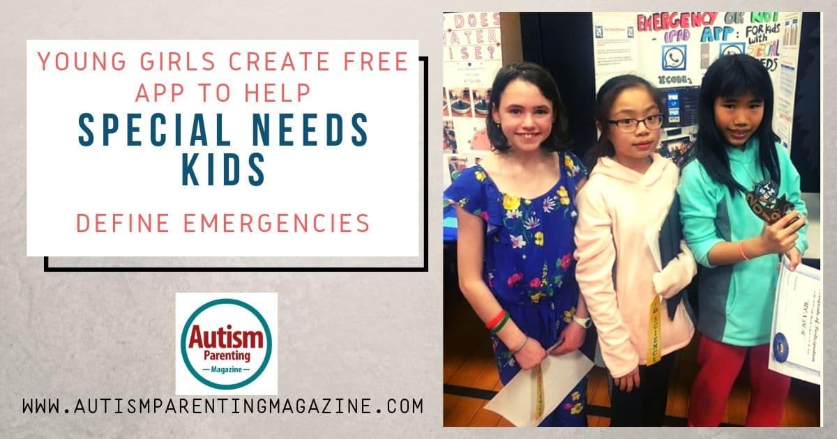 Young Girls Create Free App to Help Special Needs Kids Define Emergencies https://www.autismparentingmagazine.com/young-girls-create-free-app/