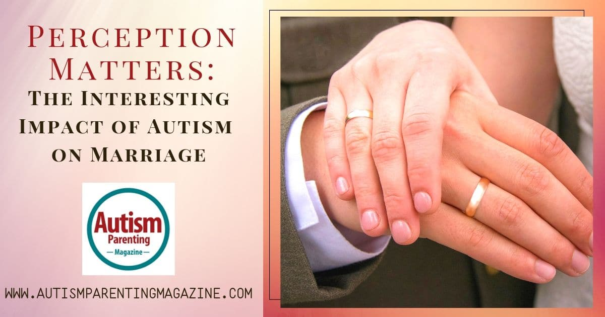 perception-matters-autism-on-marriage