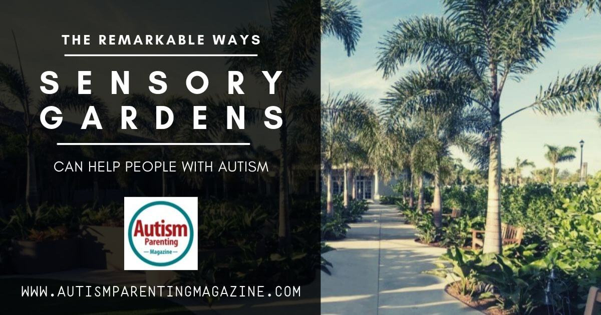 The Remarkable Ways Sensory Gardens Can Help People With Autism https://www.autismparentingmagazine.com/sensory-gardens-can-help-autism/