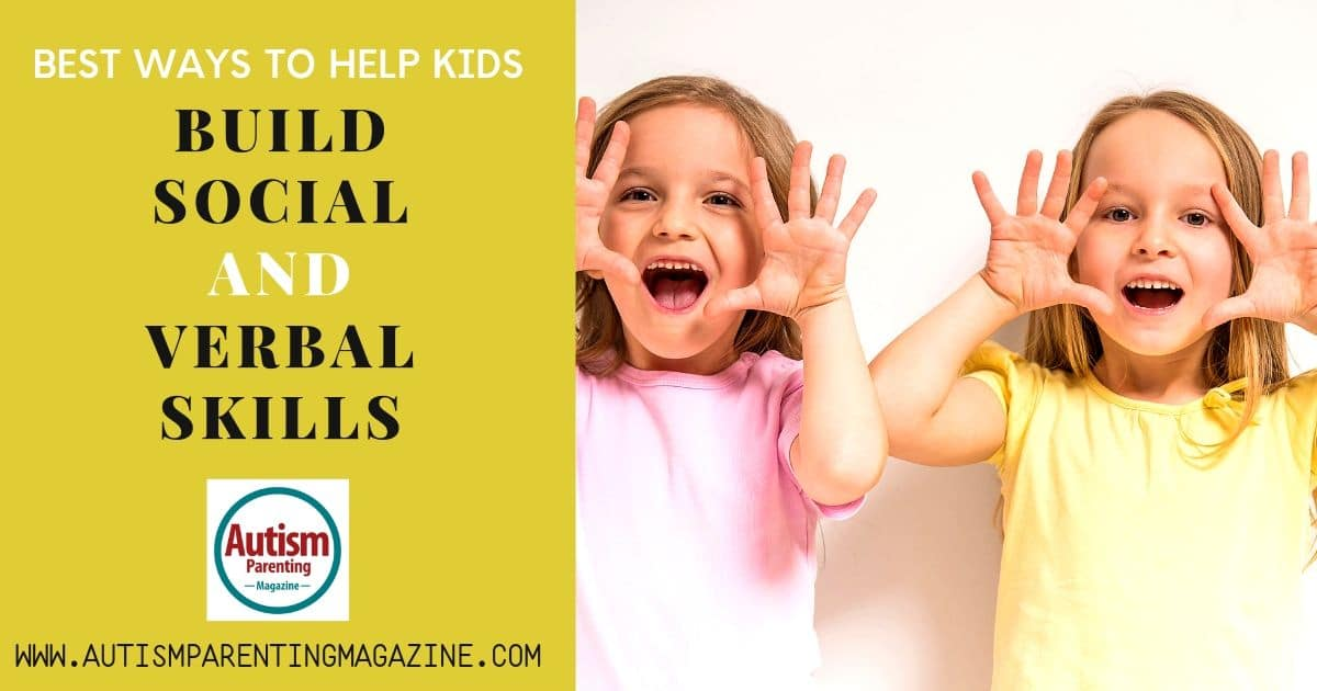 Best Ways to Help Kids Build Social and Verbal Skills https://www.autismparentingmagazine.com/build-social-and-verbal-skills/