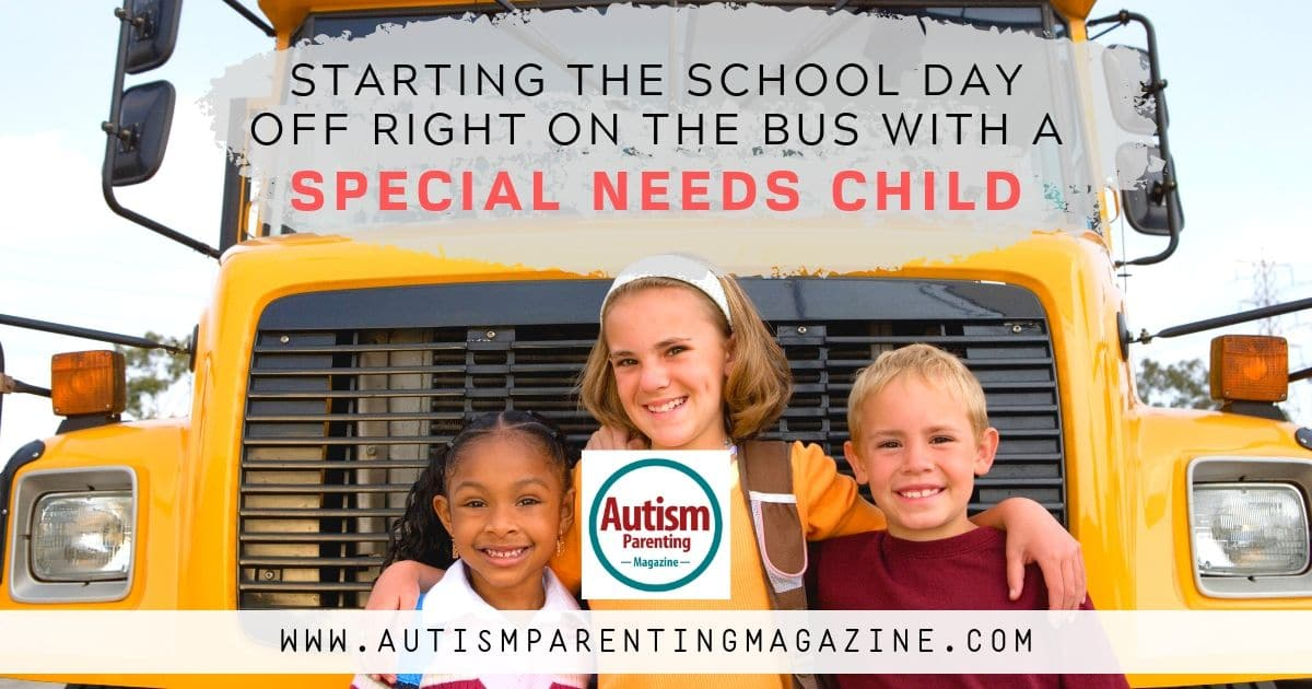 Starting the School Day Off Right on the Bus With a Special Needs Child https://www.autismparentingmagazine.com/starting-school-day-off-right/