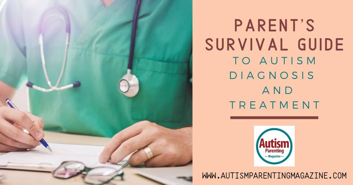 Parent's Survival Guide to Autism Diagnosis and Treatment https://www.autismparentingmagazine.com/parents-survival-guide-to-autism/