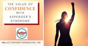 The Value of Confidence With Asperger's Syndrome https://www.autismparentingmagazine.com/value-of-confidence-with-aspergers/