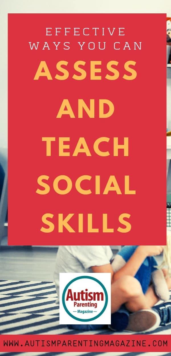 Effective Ways You Can Assess and Teach Social Skills https://www.autismparentingmagazine.com/effective-ways-assess-social-skills/