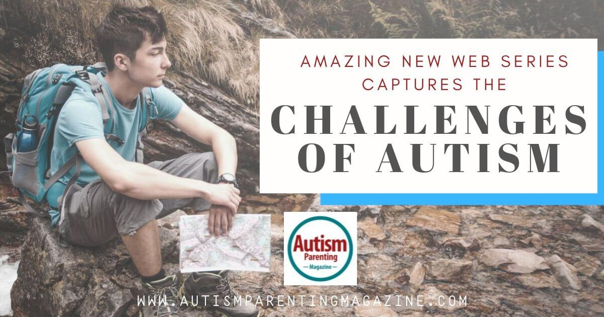 Amazing New Web Series Captures the Challenges of Autism https://www.autismparentingmagazine.com/web-series-captures-challenges-autism/