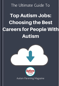 Top Autism Jobs Choosing The Best Careers For People With Autism Autism Parenting Magazine