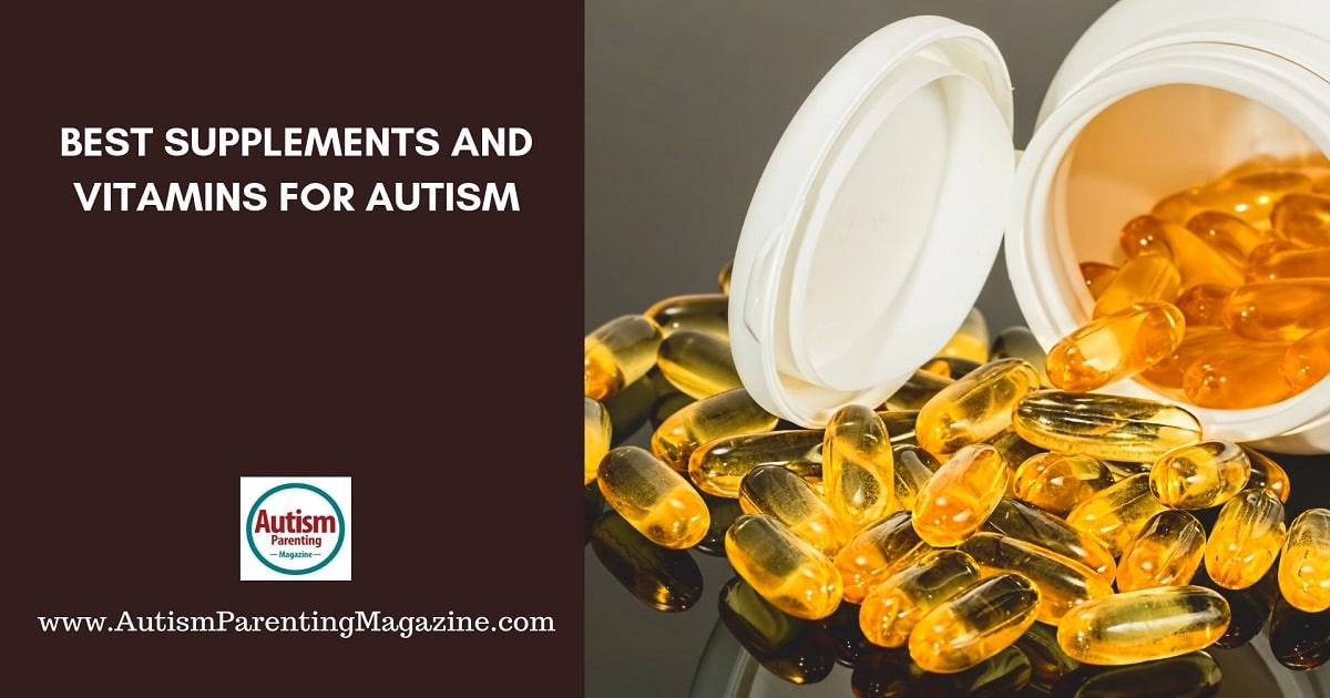 Best Supplements and Vitamins for Autism https://www.autismparentingmagazine.com/best-supplements-vitamins-autism