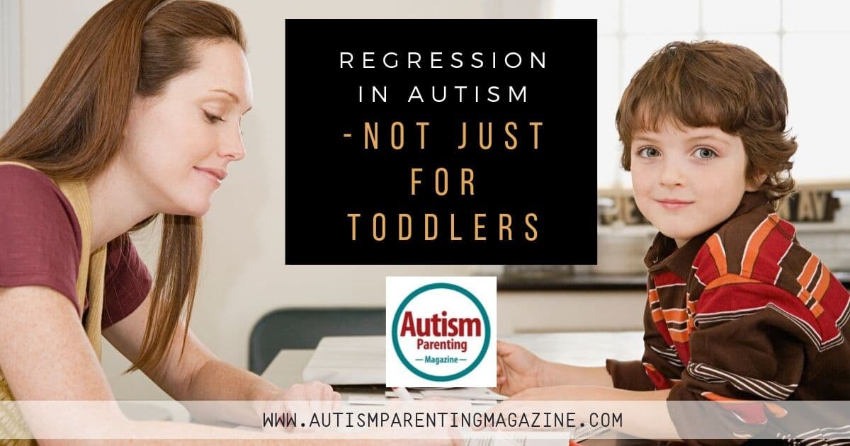 Regression in Autism—Not Just For Toddlers https://www.autismparentingmagazine.com/autism-not-just-for-toddlers/