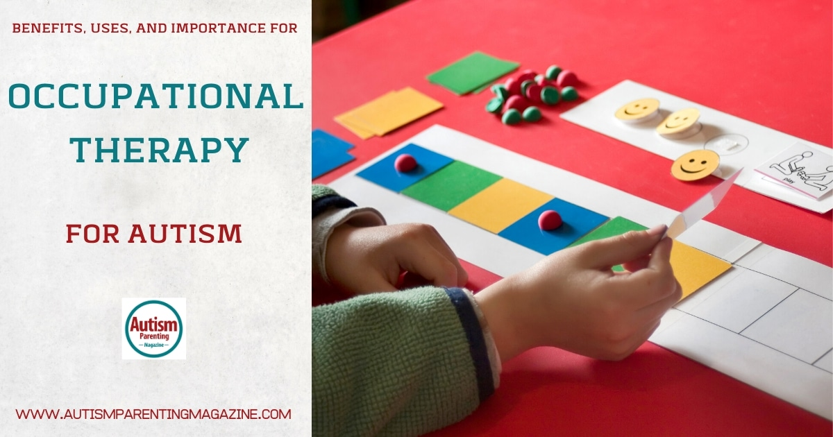 Benefits, Uses, and Importance of Occupational Therapy for Autism https://www.autismparentingmagazine.com/occupational-therapy-for-autism