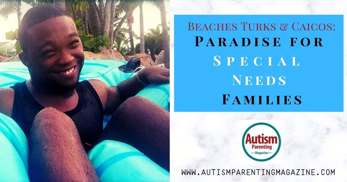 Beaches Turks and Caicos: Paradise for Special Needs Families https://www.autismparentingmagazine.com/paradise-for-special-needs-families/