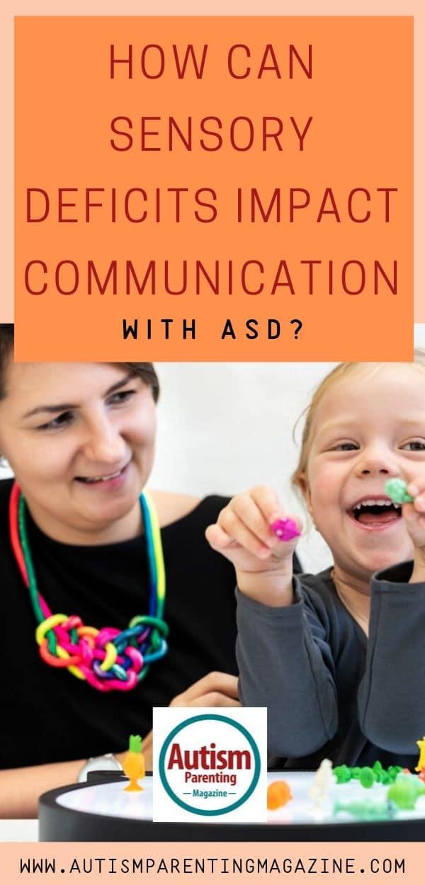 How Can Sensory Deficits Impact Communication With ASD? https://www.autismparentingmagazine.com/sensory-deficits-communication-with-asd/