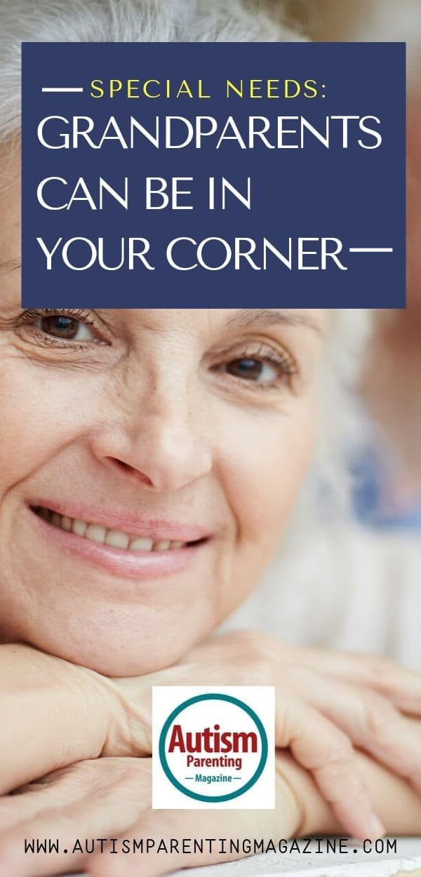 Special Needs: Grandparents Can Be in Your Corner https://www.autismparentingmagazine.com/special-needs-grandparents-in-corner/