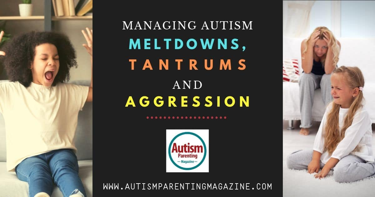 Managing Autism Meltdowns, Tantrums and Aggression https://www.autismparentingmagazine.com/autism-meltdowns/