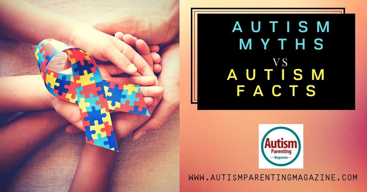 Autism Myths vs Autism Facts https://www.autismparentingmagazine.com/autism-myths-and-facts/