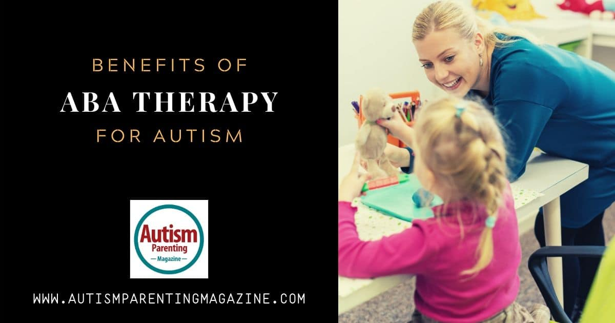 Benefits of ABA Therapy for Autism - Autism Parenting Magazine