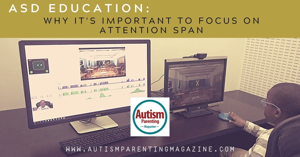 ASD Education: Why It's Important to Focus on Attention Span https://www.autismparentingmagazine.com/asd-education-focus-attention-span/