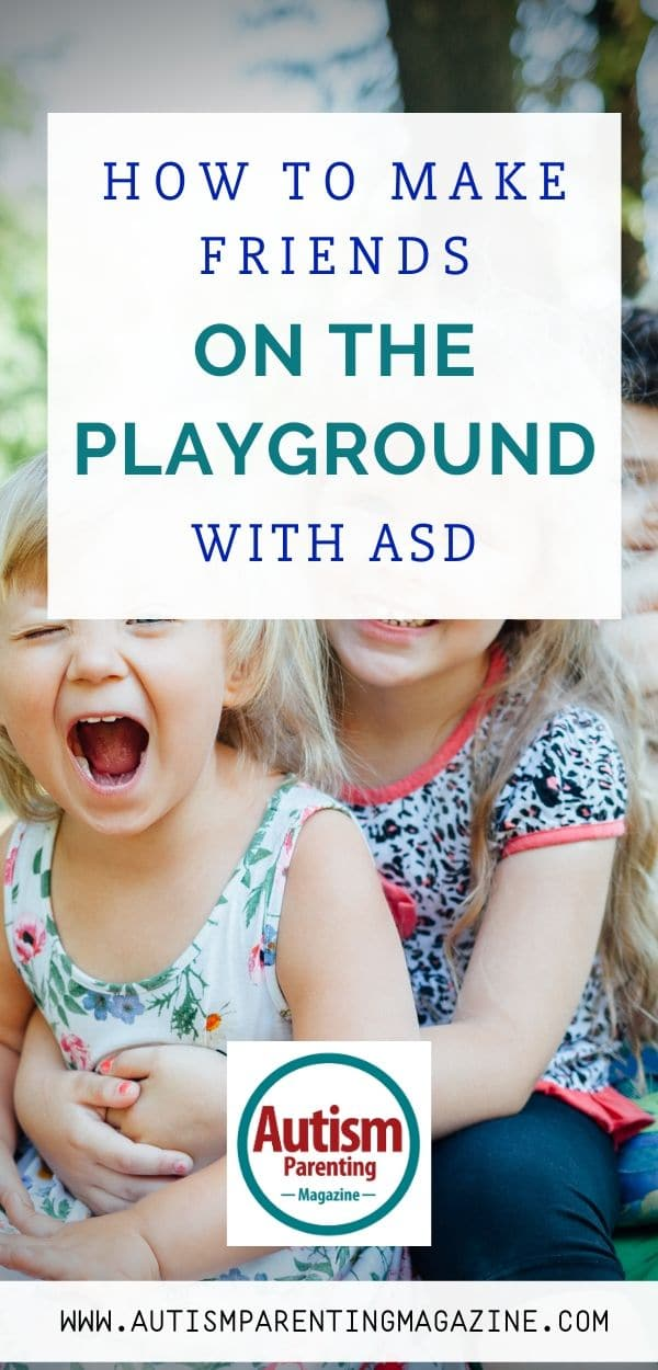 How to Make Friends on the Playground With ASD https://www.autismparentingmagazine.com/make-friends-on-playground-with-asd/