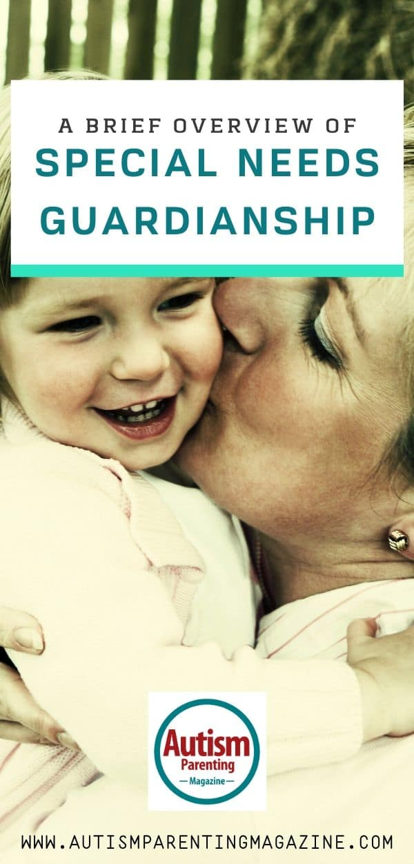 A Brief Overview of Special Needs Guardianship