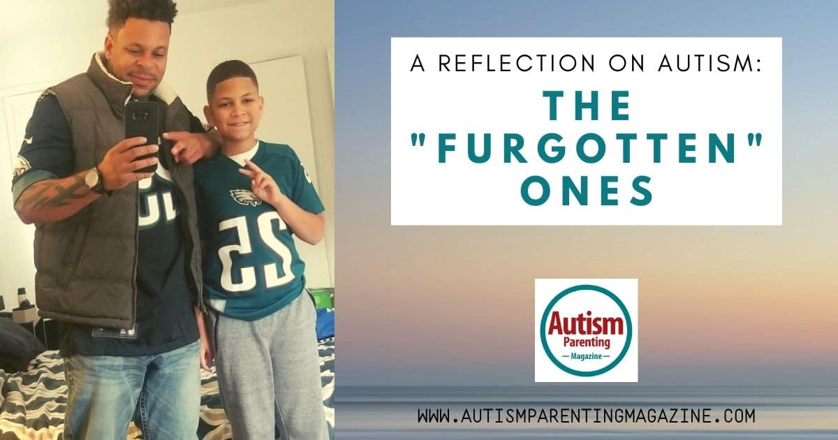 A Reflection on Autism: The Furgotten Ones https://www.autismparentingmagazine.com/reflection-on-autism-furgotten-ones/
