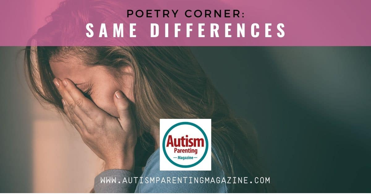 Poetry Corner: Same Differences https://www.autismparentingmagazine.com/same-differences/