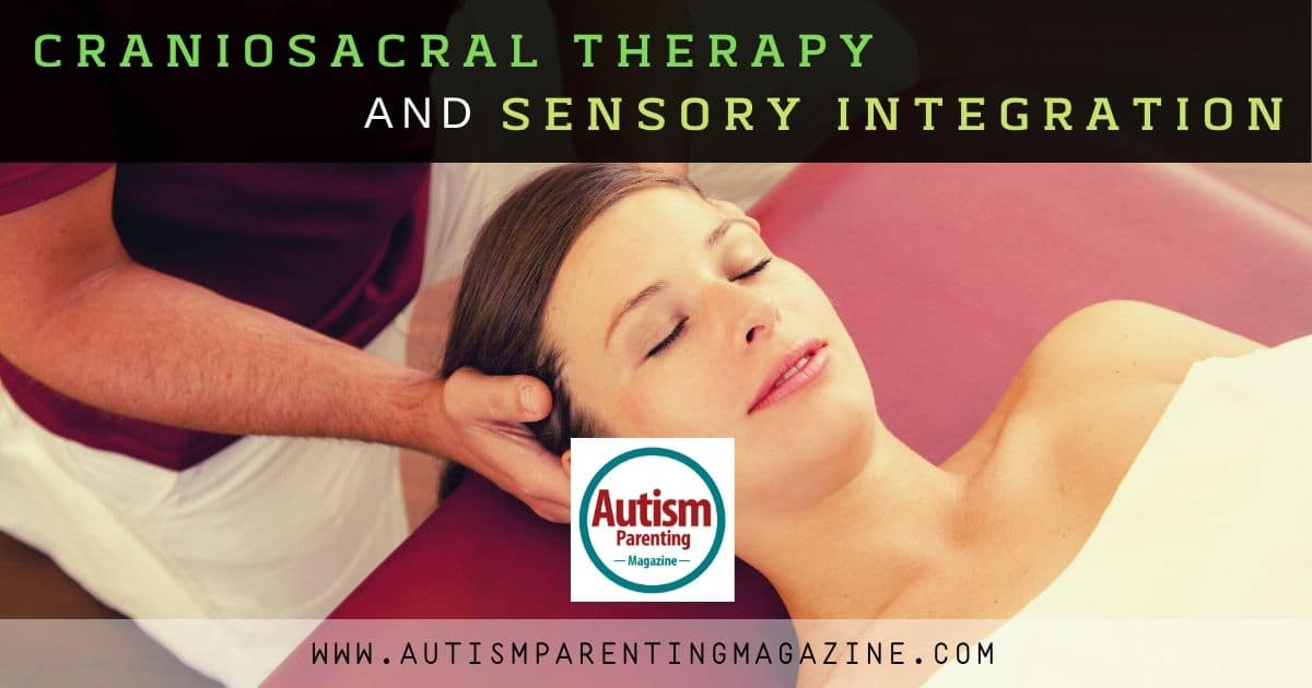 Craniosacral Therapy and Sensory Integration https://www.autismparentingmagazine.com/craniosacral-therapy-and-sensory-integration/