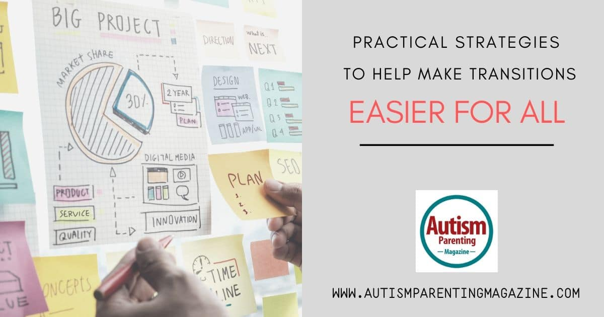 Practical Strategies to Help Make Transitions Easier for All https://www.autismparentingmagazine.com/practical-strategies-help-transitions-easier/