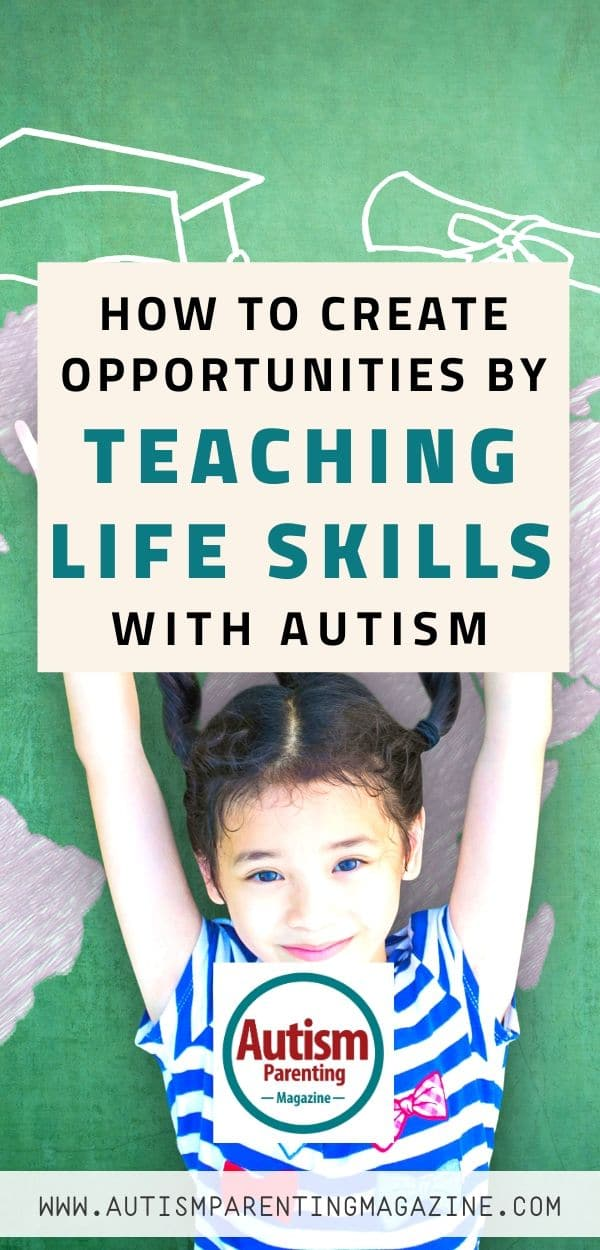 How to Create Opportunities by Teaching Life Skills With Autism https://www.autismparentingmagazine.com/teaching-life-skills-with-autism/