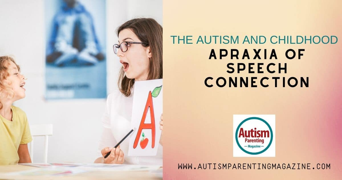 The Autism and Childhood Apraxia of Speech Connection