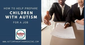 How to Help Prepare Children With Autism for a Job
