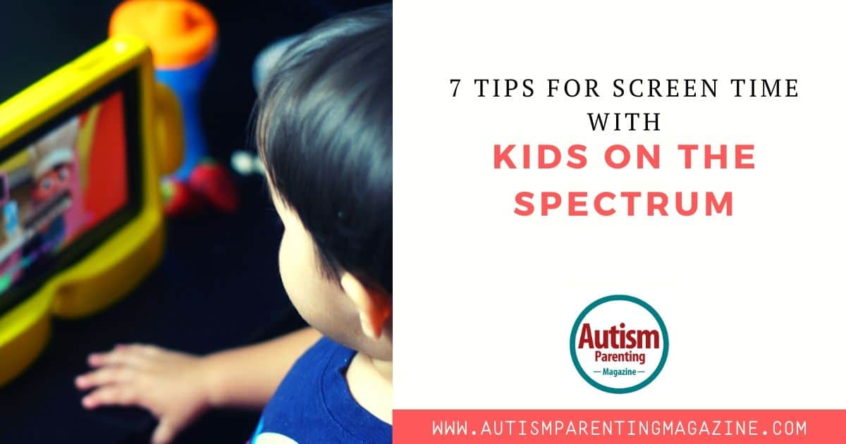 7 Tips for Screen Time with Kids on the Spectrum