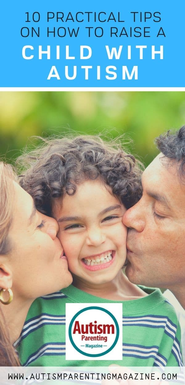 10 Practical Tips on How to Raise a Child With Autism