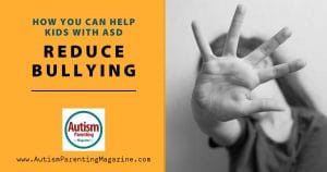 How You Can Help Kids with ASD Reduce Bullying