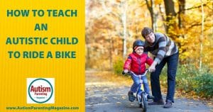 How to Teach Autistic Child To Ride Bike
