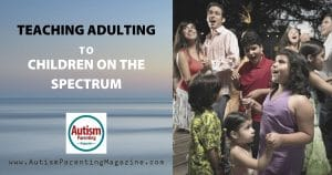 Teaching Adulting to Children on the Spectrum