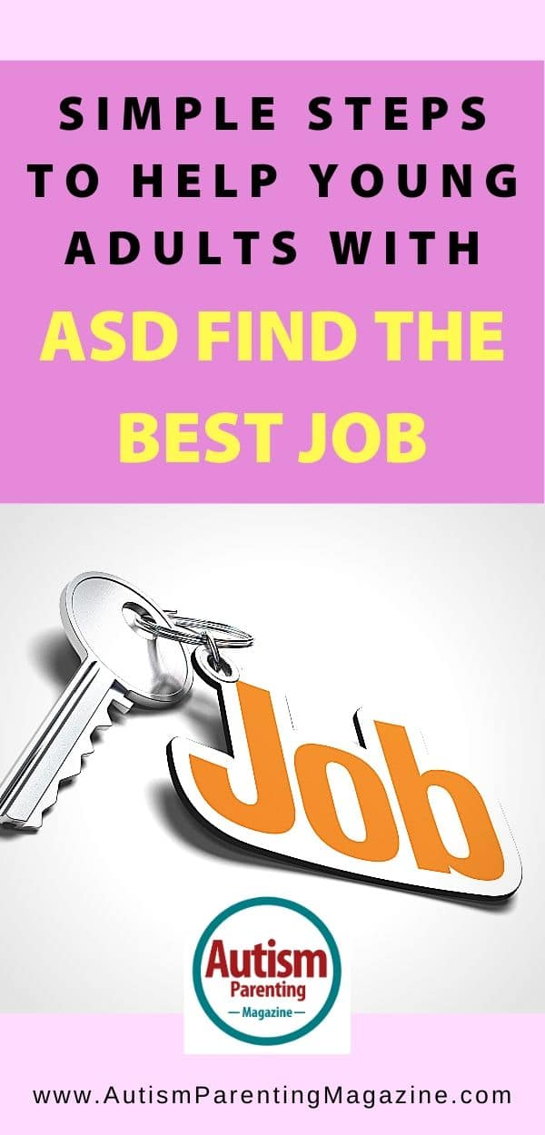 Simple Steps to Help Young Adults With ASD Find the Best Job