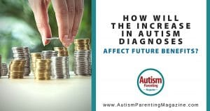 How Will the Increase in Autism Diagnoses Affect Future Benefits?