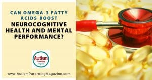 Can Omega 3 Fatty Acids Boost Neurocognitive Health and Mental Performance?