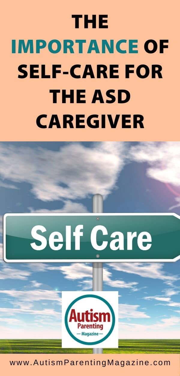 The Importance of Self-Care for the ASD Caregiver