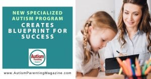 New Specialized Autism Program Creates Blueprint for Success