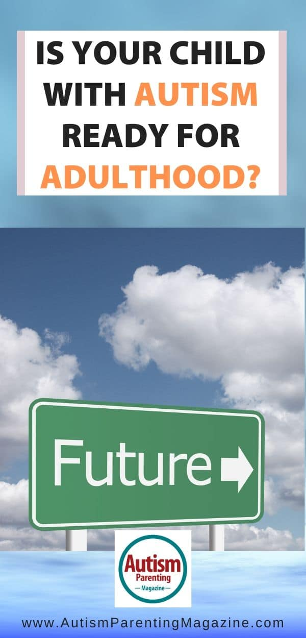 Is Your Child With Autism Ready for Adulthood?