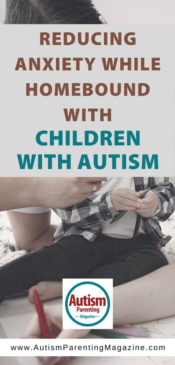 Reducing Anxiety While Homebound with Children with Autism