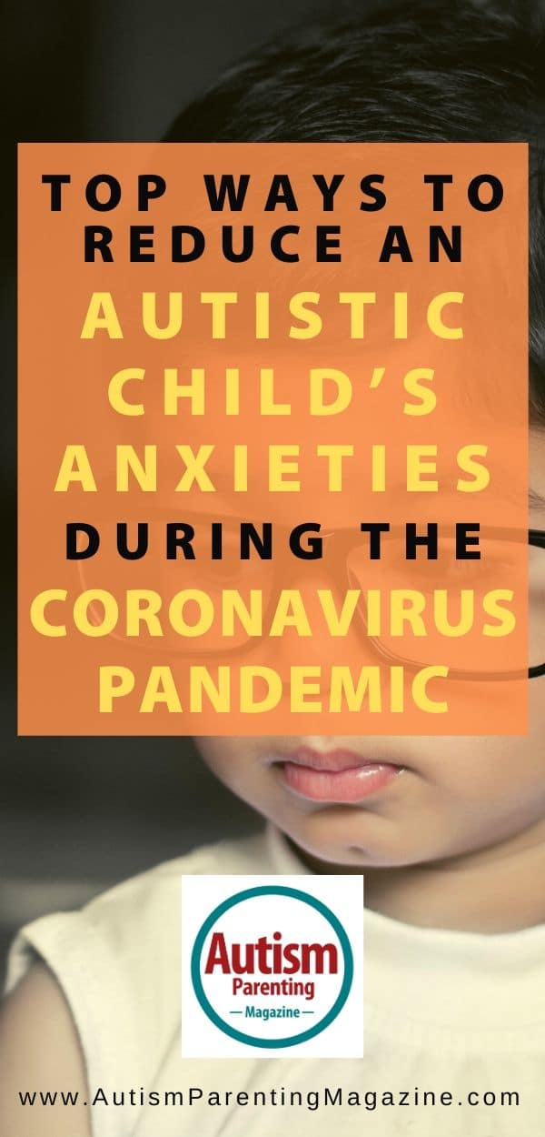 Top Ways to Reduce an Autistic Child's Anxieties During the Coronavirus Pandemic