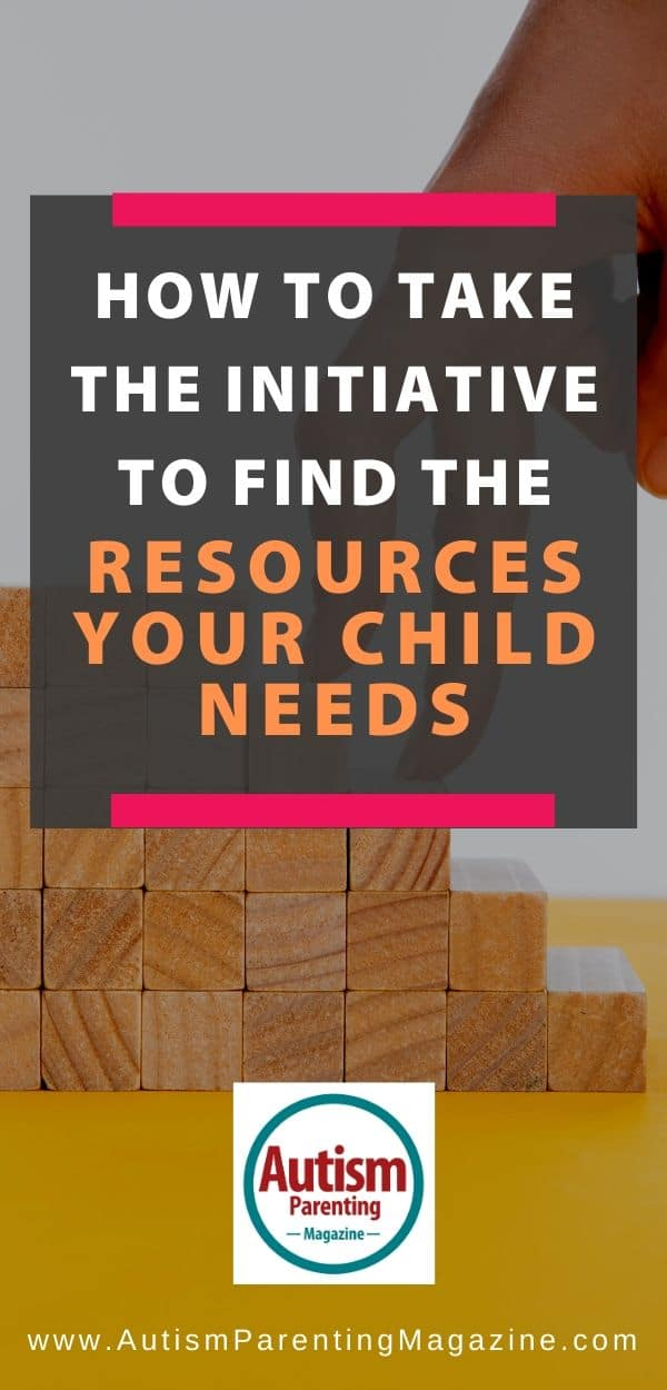 How to Take the Initiative to Find the Resources Your Child Needs