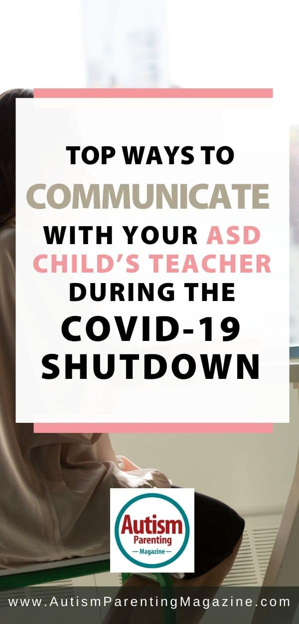 Top Ways to Communicate With Your ASD Child's Teacher During the COVID-19 Shutdown