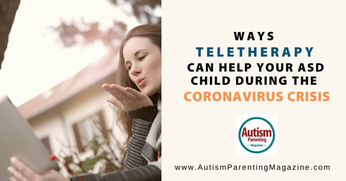 Ways Teletherapy Can Help Your ASD Child During the Coronavirus Crisis