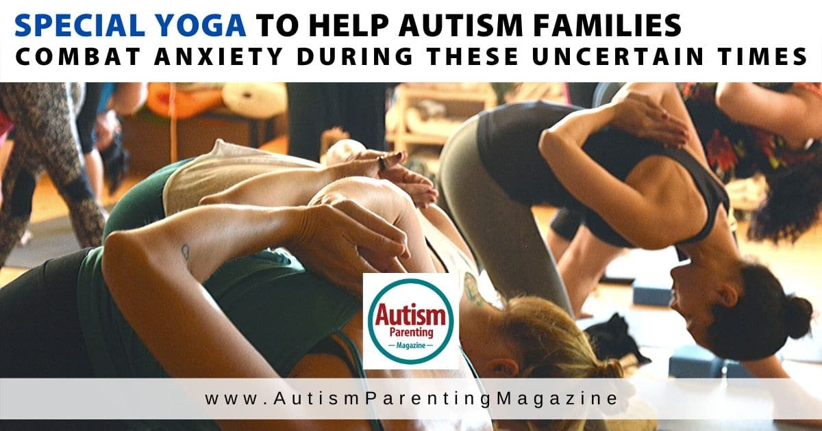 Special Yoga to Help Autism Families Combat Anxiety During These Uncertain Times